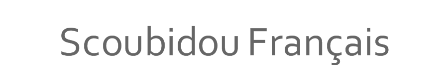 SCOUBIDOU FRANCAIS