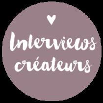 INTERVIEWS CREATEURS
